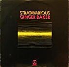 Stratavarious by Ginger Baker
