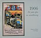 1906 : på jakt efter en utställning by…