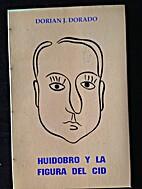 Huidobro y la Figura del Cid by Dorian J.…