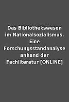 Das Bibliothekswesen im Nationalsozialismus.…