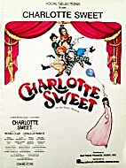 Vocal Selections from Charlotte Sweet by…