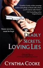 Deadly Secrets, Loving Lies by Cynthia Cooke