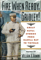 Fire When Ready, Gridley!: Great Naval…