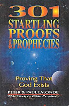 301 Startling Proofs & Prophecies by Peter…