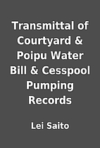 Transmittal of Courtyard & Poipu Water Bill…