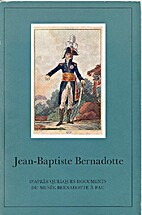 La vie de Jean-Baptiste Bernadotte