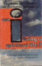 Am I Living a Spiritual Life? by Susan Muto
