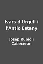 Ivars d'Urgell i l'Antic Estany by Josep…