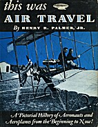 This was air travel by Henry Robinson Palmer