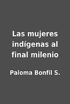 Las mujeres indígenas al final milenio by…