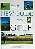 The New Guide to Golf by Chris Meadow