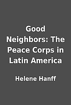 Good Neighbors: The Peace Corps in Latin…