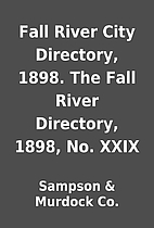Fall River City Directory, 1898. The Fall…