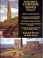 Exploring Cornish mines : Volume 4 by…