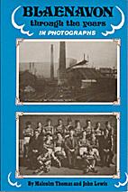 Blaenavon through the Years in Photographs:…