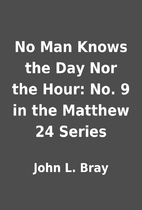 No Man Knows the Day Nor the Hour: No. 9 in…