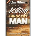 They're Killing an Innocent Man: The…