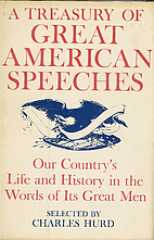 A Treasury of Great American Speeches; Our…