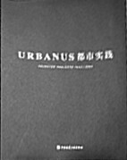 URBANUS: Selected Projects 1999 - 2007 by…