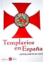 Templarios en España : historia de la…