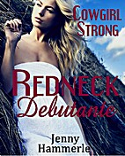 Cowgirl Strong: Redneck Debutante by Jenny…