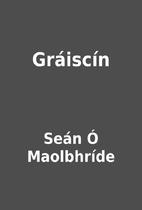 Gráiscín by Seán Ó Maolbhríde