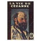 La vie de Cézanne by Henri Perruchot