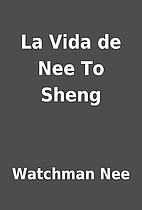 La Vida de Nee To Sheng by Watchman Nee