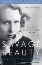 Savage Beauty: The Life of Edna St. Vincent…