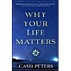 Why Your Life Matters by Cash Peters