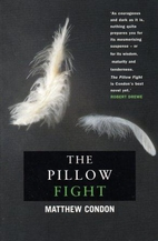 The Pillow Fight by Matthew Condon
