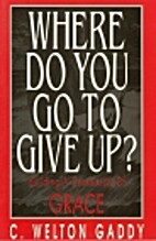 Where Do You Go to Give Up?: Building a…