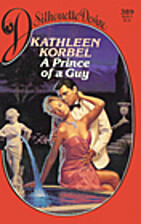 A Prince of a Guy by Kathleen Korbel