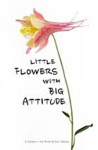 Little Flowers with Big Attitude by Lori…