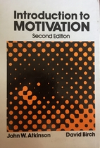 An introduction to motivation by John W.…