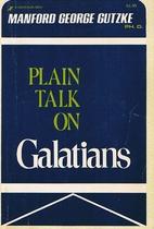 Plain talk on Galatians by Manford George…