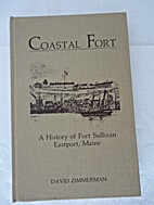 Coastal Fort: A History of Fort Sullivan,…