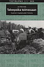 Talonpoika toimessaan : Suomen maatalouden…