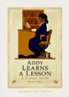 Addy Learns a Lesson: A School Story by…