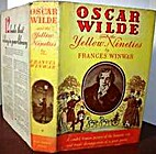 Oscar Wilde and the Yellow Nineties by…