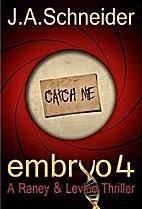CATCH ME (EMBRYO: A Raney & Levine Thriller,…