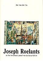 JOSEPH ROELANTS en het karamisch paneel van…
