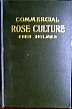 Commercial rose culture under glass and…