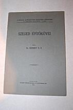 Szeged építőkövei by Schmidt