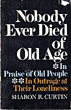 Nobody ever died of old age by Sharon R.…