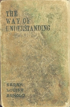 The Way of Understanding by Sarah Louise…