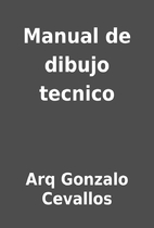 Manual de dibujo tecnico by Arq Gonzalo…