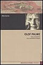 Olof Palme: vita e assassinio di un…