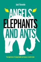 Angels, Elephants and Ants