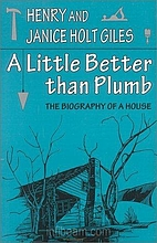 A little better than plumb: the biography of…